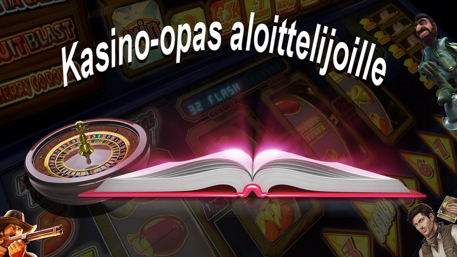 kasino-opas alottelijoille