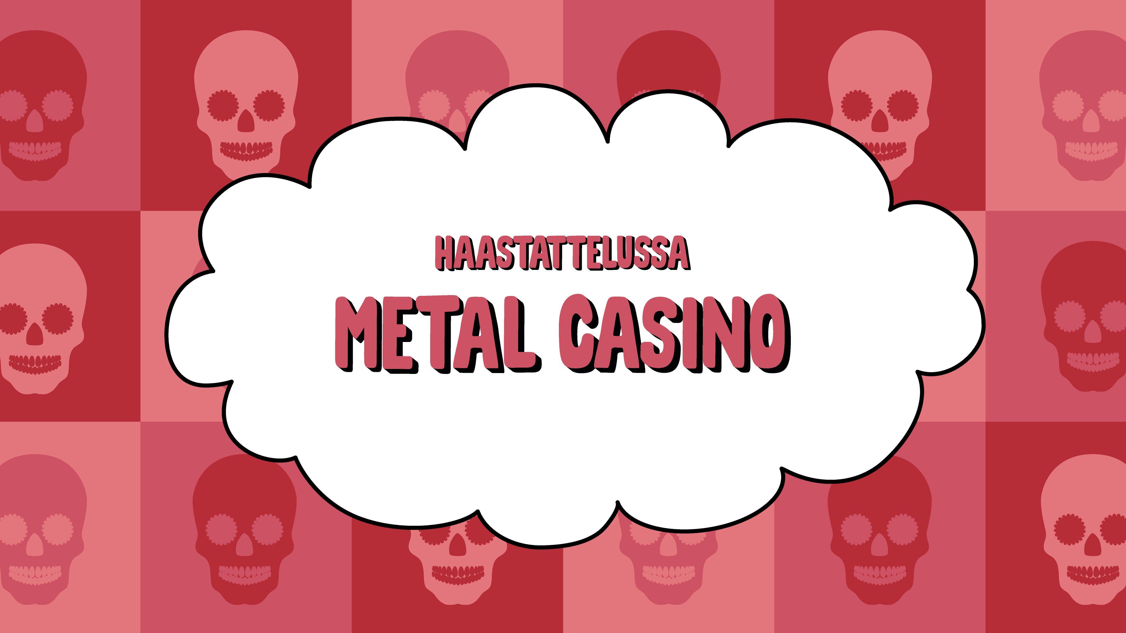 Haastattelussa Metal Casino
