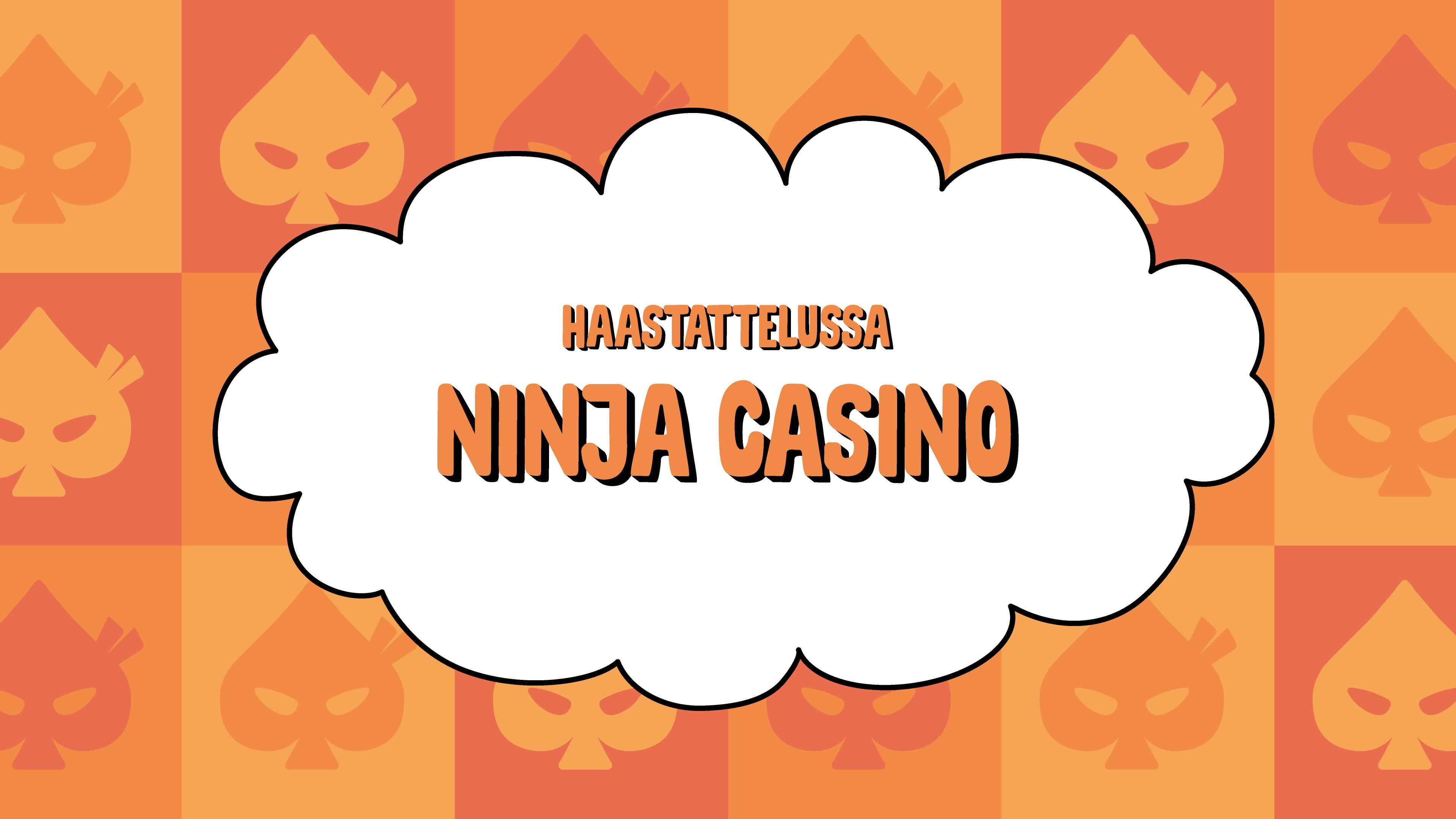 Haastattelussa Ninja Casino