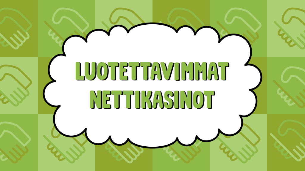 Luotettavimmat Nettikasinot
