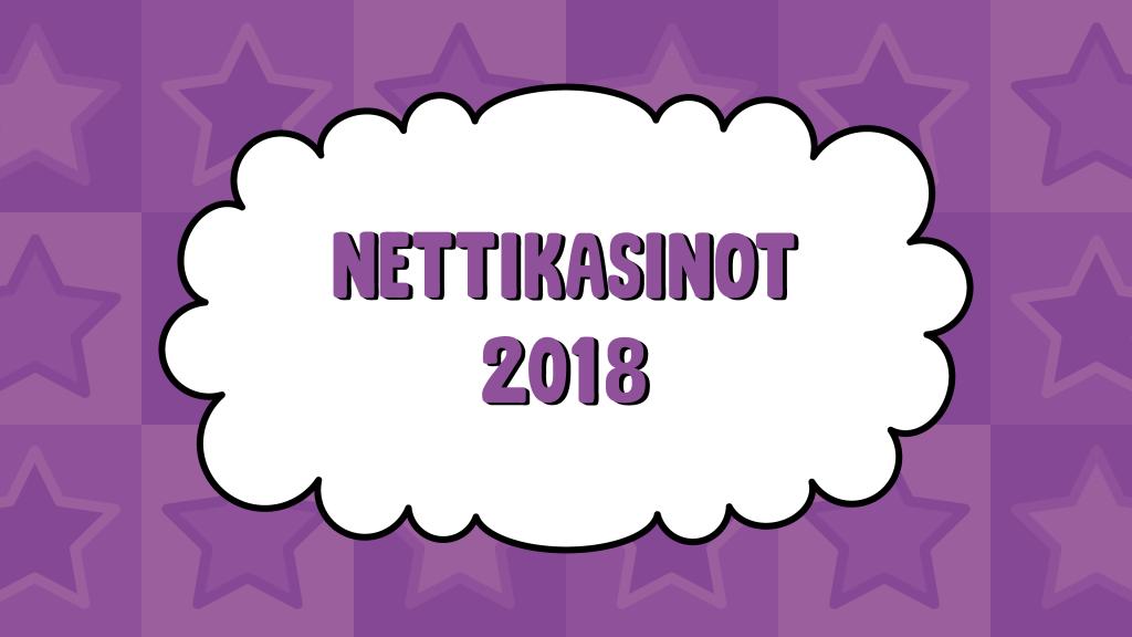 Nettikasinot 2018
