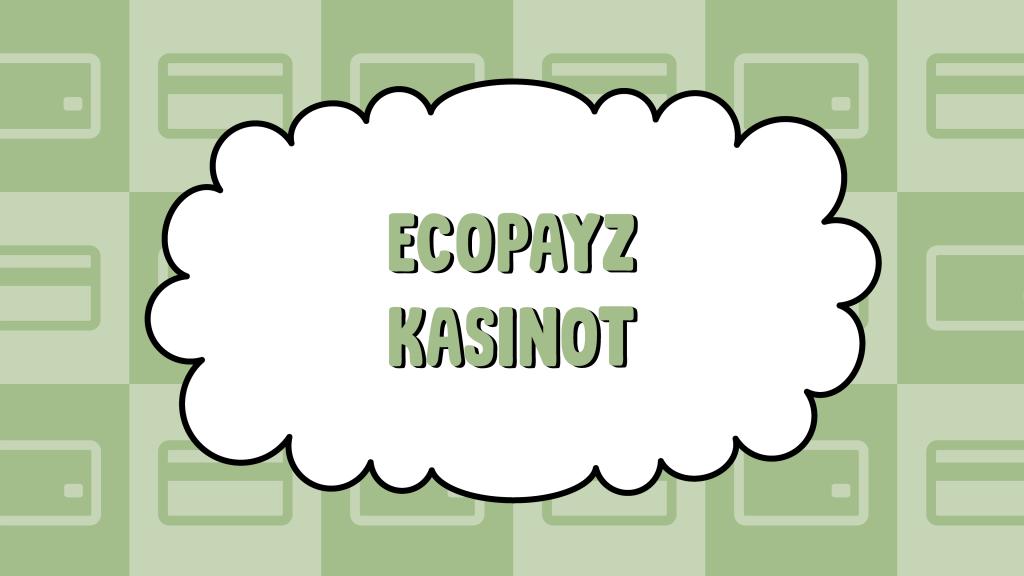 Ecopayz Kasinot