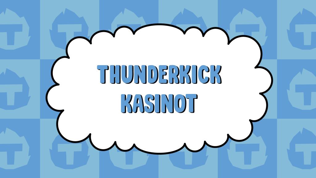 Thunderkick Kasinot