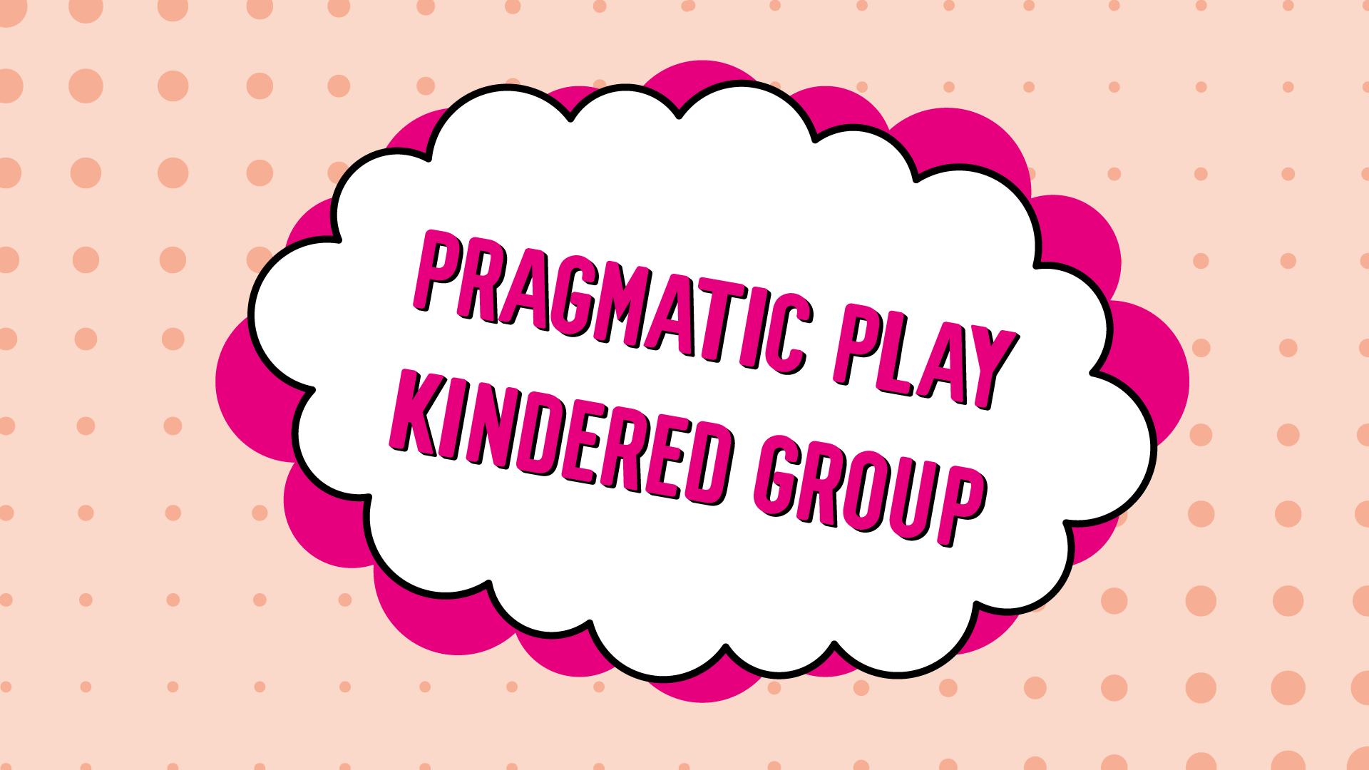 Pragmatic Playn pelit Kindred Groupille