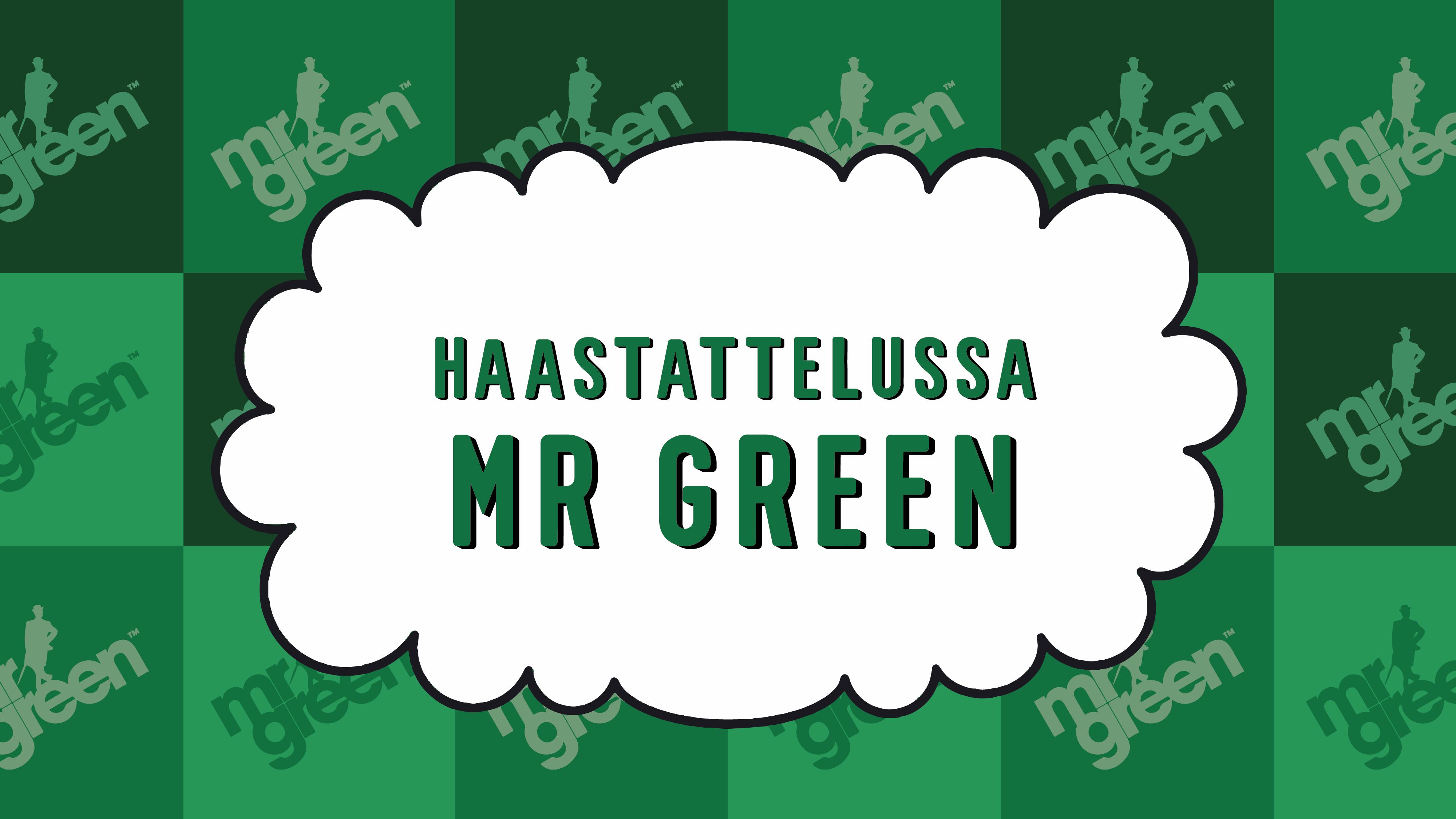 Haastattelussa Mr Green