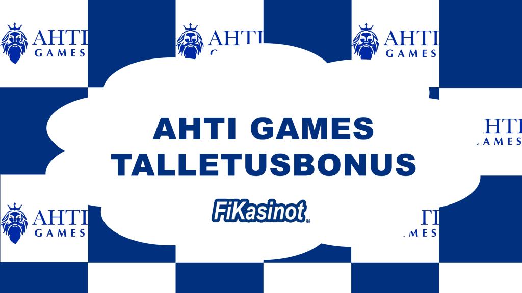 Ahti Games talletusbonus