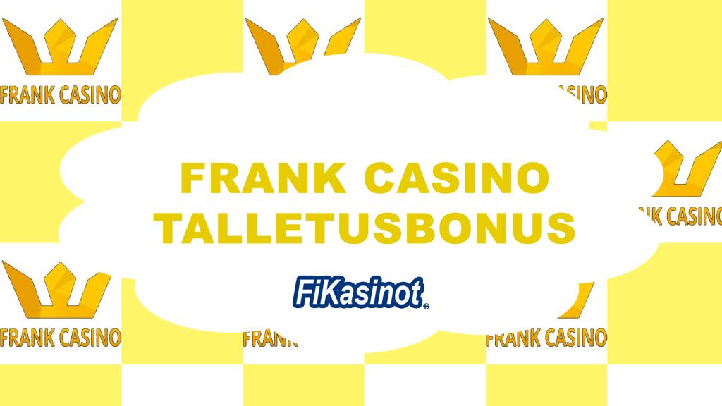 Frank Casino talletusbonus