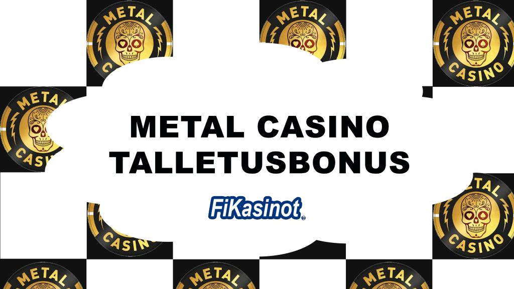 Metal Casino talletusbonus