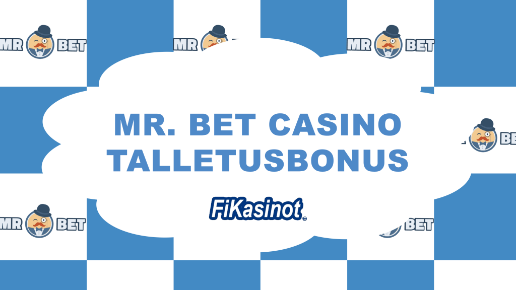 Mr. Bet Casino talletusbonus
