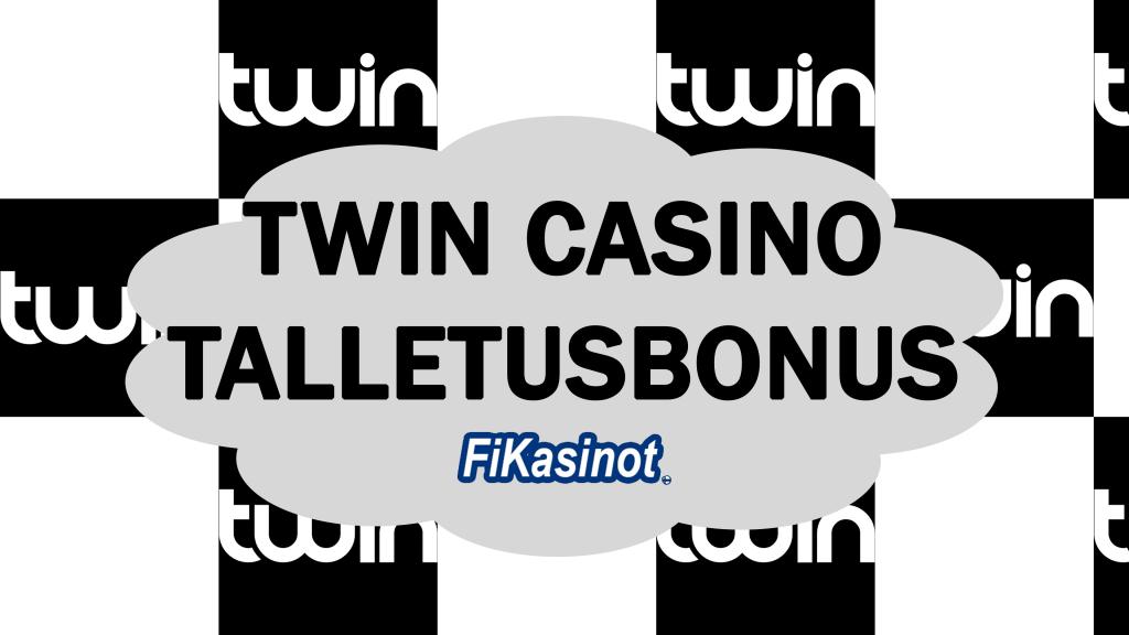 Twin casino talletusbonus