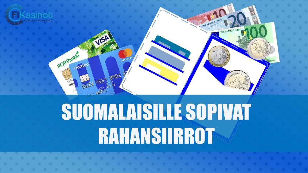 Suomalaisille sopivat rahansiirrot
