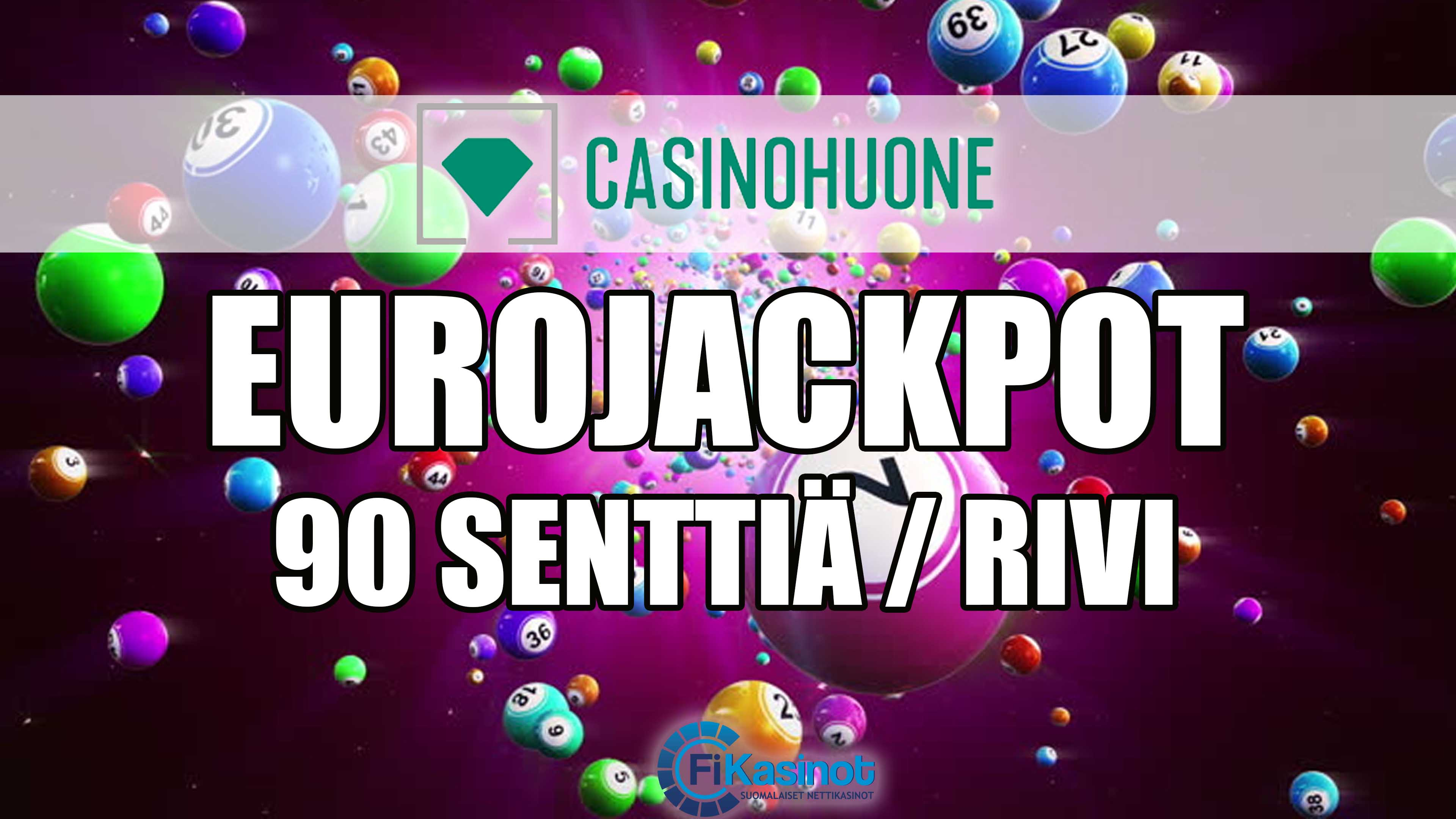 Eurojackpotia 90 sentillä Casinohuoneelta