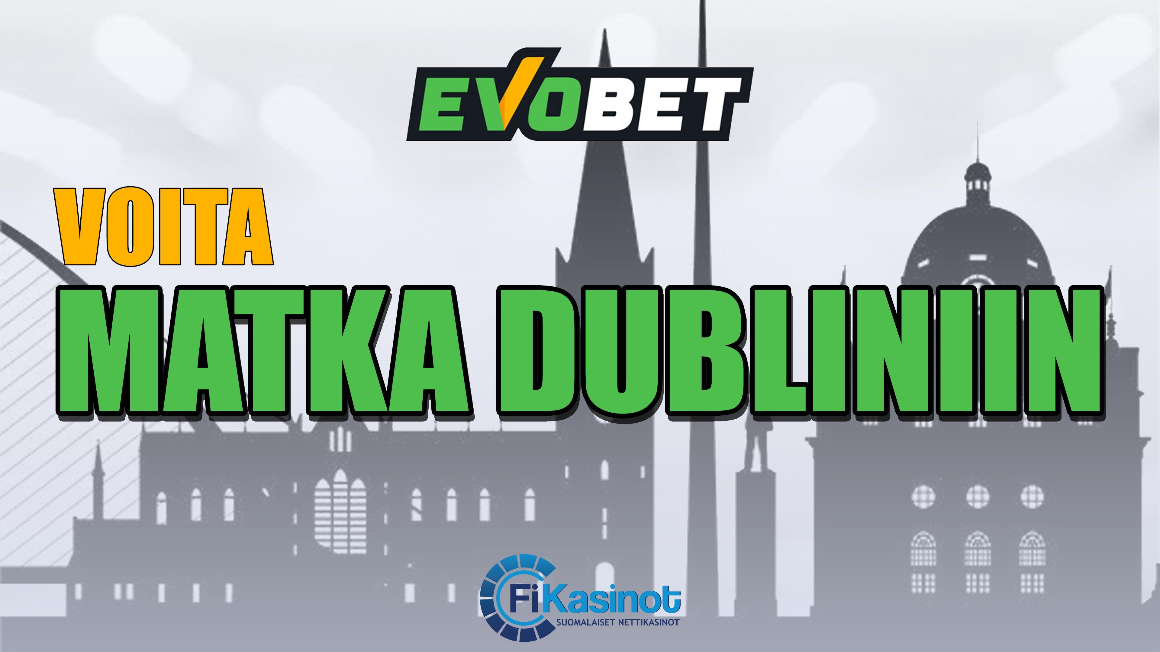 Matka Dubliniin Evobetiltä