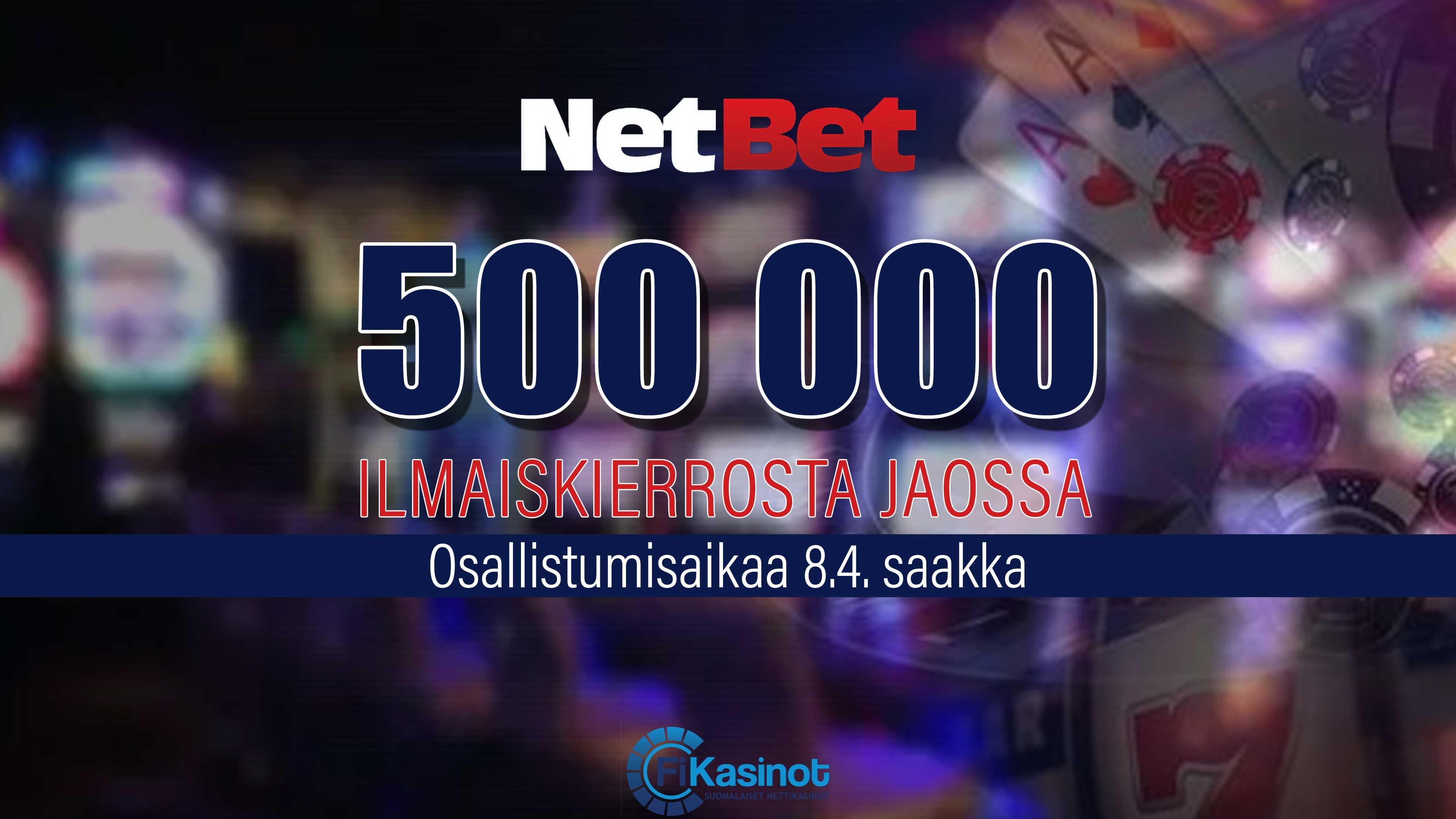 500 000 ilmaiskierrosta NetBetillä