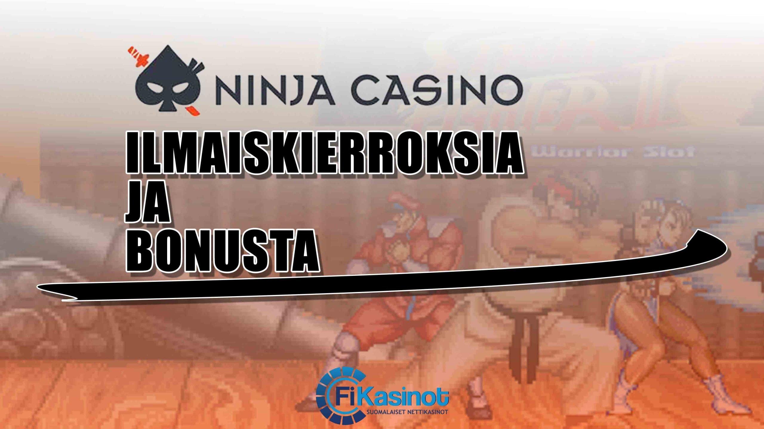 Ilmaiskierroksia ja bonusta Ninja Casinolta
