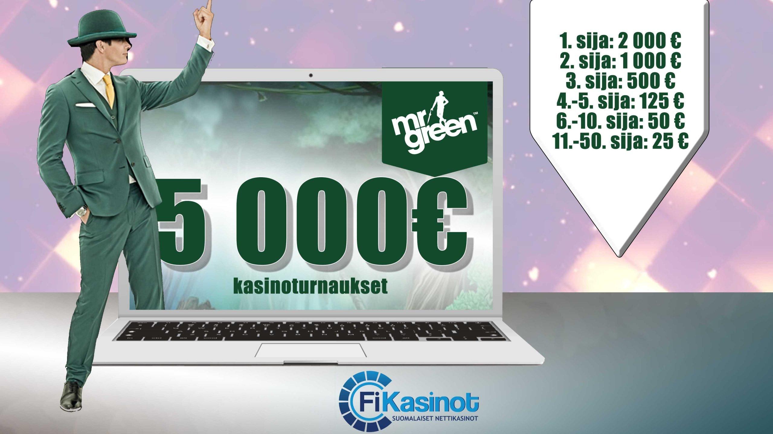 Mr Greenin 5 000 euron turnaukset