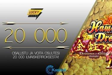 20 000 ilmaiskierrosta Lucky Casinolla