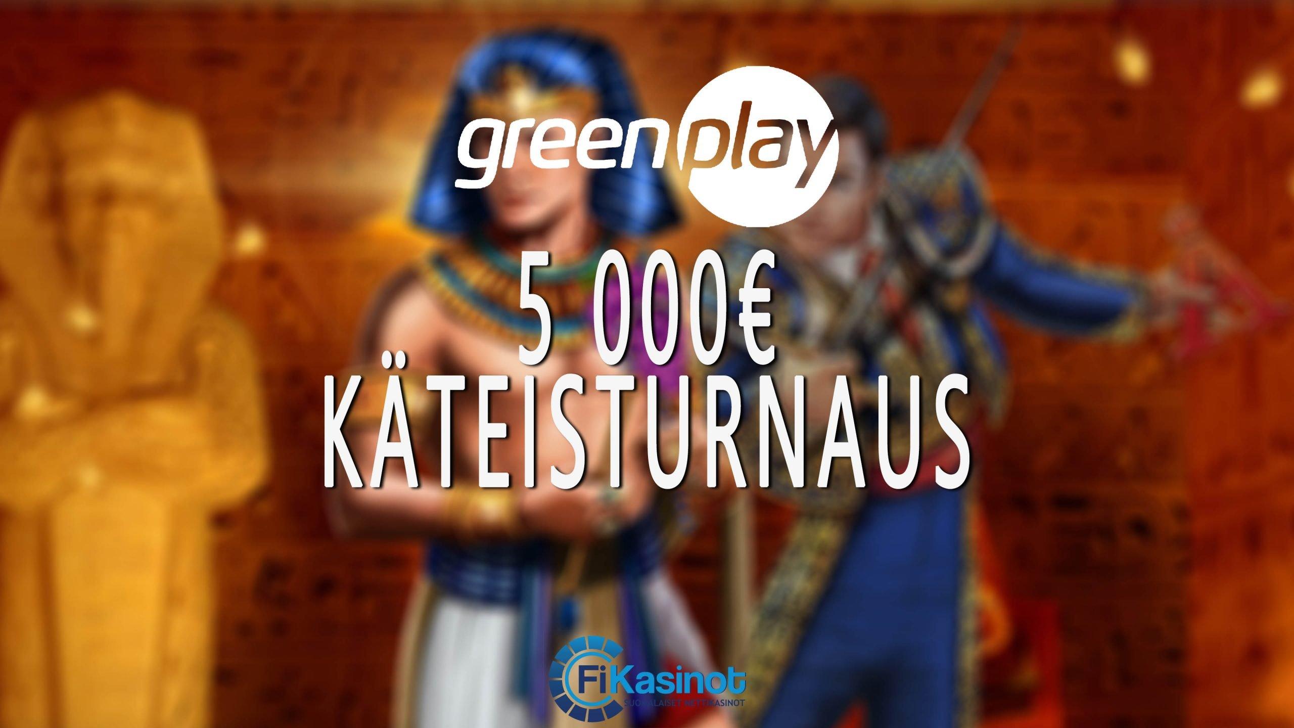 5 000 euroa käteistä GreenPlaylla
